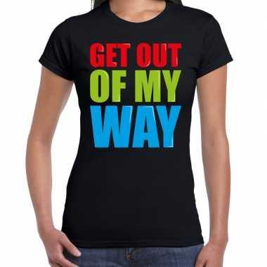 Get out of my way fun tekst / verjaardag t-shirt zwart voor dames kopen