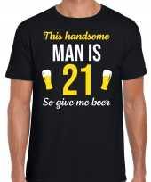 21 jaar verjaardag shirt zwart heren handsome man 21 give beer cadeau t-shirt kopen
