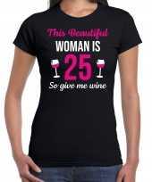 25 jaar verjaardag shirt zwart dames beautiful woman 25 give wine cadeau t-shirt kopen