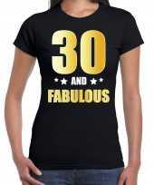 30 and fabulous verjaardag cadeau shirt kleding 30 jaar zwart met goud voor dames kopen