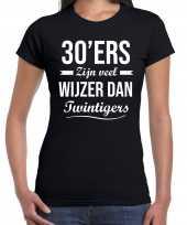 30 jaar verjaardags shirt kleding 30ers zijn veel wijzer dan twintigers zwart voor dames kopen