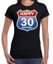 30e verjaardag happy birthday shirt kleding route bord 30 jaar zwart voor dames kopen