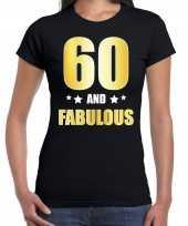 60 and fabulous verjaardag cadeau shirt kleding 60 jaar zwart met goud voor dames kopen