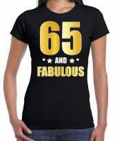 65 and fabulous verjaardag cadeau shirt kleding 65 jaar zwart met goud voor dames kopen