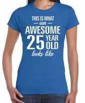 Awesome 25 year verjaardag cadeau t-shirt blauw voor dames kopen