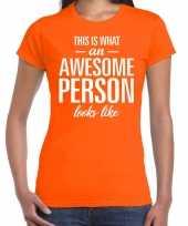 Awesome person cadeau t-shirt oranje voor dames kopen