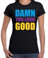 Damn you look good fun tekst verjaardag t shirt zwart voor dames kopen