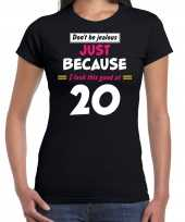 Dont be jealous just because i look this good at 20 t-shirt 20 jaar verjaardag shirt zwart voor dames kopen