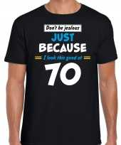 Dont be jealous just because i look this good at 70 t-shirt 70 jaar verjaardag shirt zwart voor heren kopen