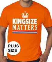 Grote maten kingsize matters koningsdag met kroon shirt oranje heren kopen