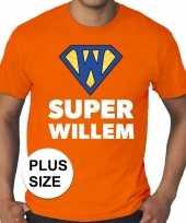 Grote maten koningsdag super willem shirt oranje heren kopen