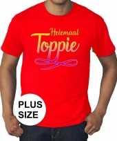 Grote maten rood t-shirt heren met tekst helemaal toppie kopen