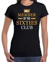 Member of the sixties club t-shirt 60 jaar verjaardag shirt zwart voor dames kopen