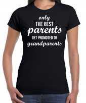 Only the best parents get promoted to grandparents t-shirt zwart voor dames cadeau aankondiging zwangerschap oma en opa kopen