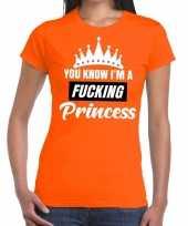 Oranje you know i am a fucking princess t shirt dames kopen