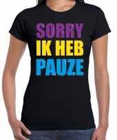 Sorry ik heb pauze fun tekst verjaardag t shirt zwart voor dames kopen